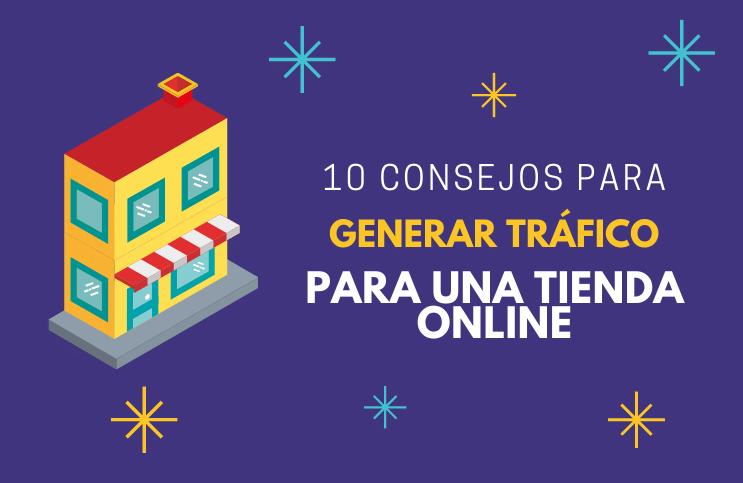 10 consejos para generar tráfico para una tienda online.