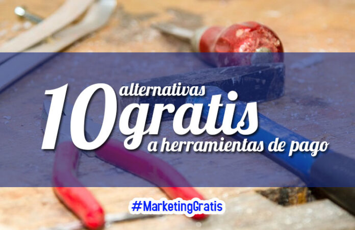 10-alternativas-gratis-a-herramientas-de-pago-de-marketing