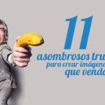 11-asombrosos-trucos-imagenes-que-vendan-portada