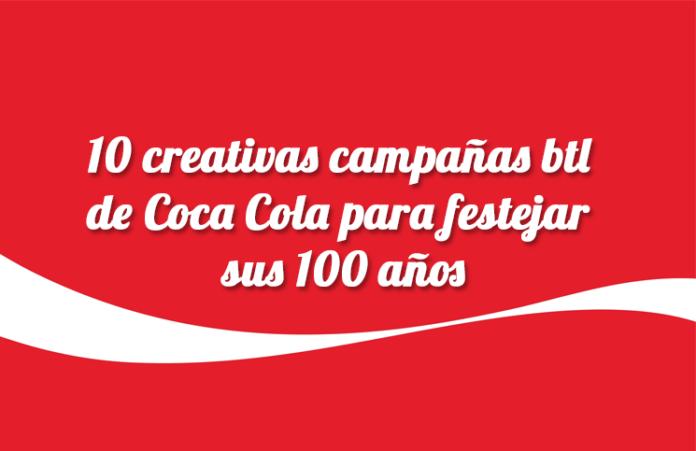 10-creativas-campañas-btl-de-coca-cola-para-festejar-sus-100-años