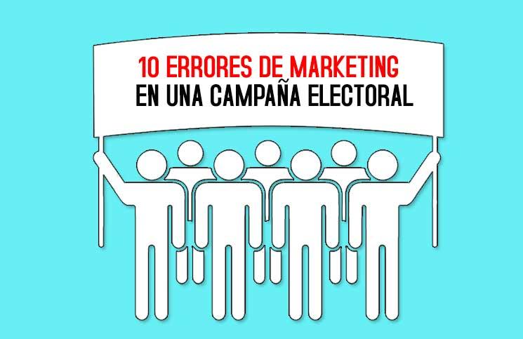 10 Errores De Marketing Durante Una Campaña Electoral