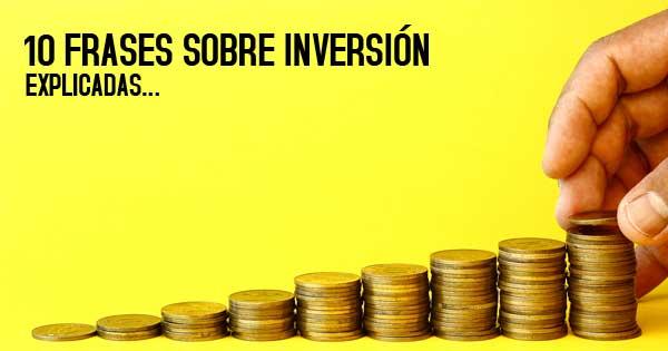 10 frases sobre inversión, explicadas