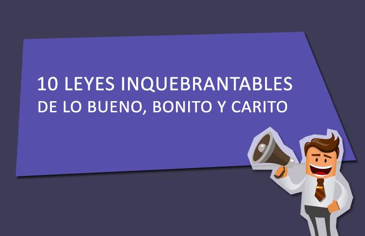 10 Leyes Inquebrantables de Bueno, Bonito y Carito + Regalo