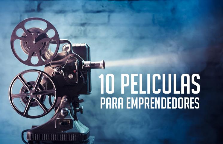 10 películas para inspirar a emprendedores y que deberías ver