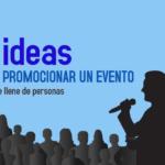 15 ideas promocionar un evento