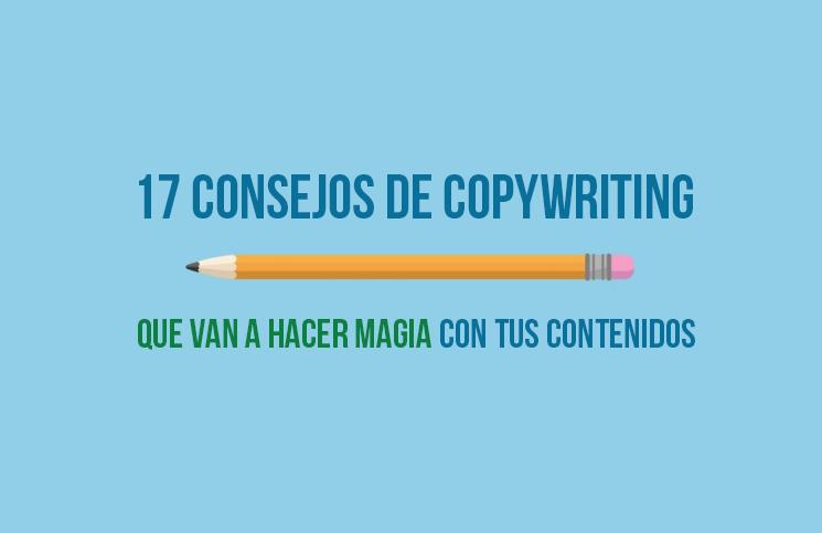 17 consejos de copywriting para hacer magia con tus contenidos