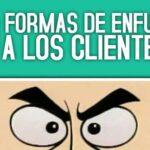 40 formas de enfurecer a nuestros clientes