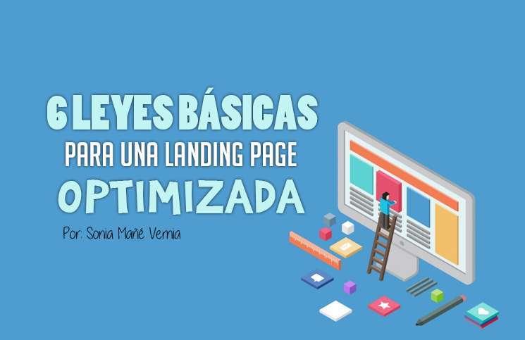 Las 6 leyes básicas para tener una landing page optimizada 1