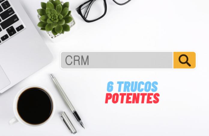 6 trucos potentes software CRM