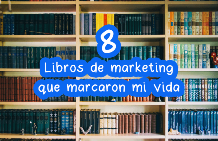 8-libros-de-marketing-que-marcaron-mi-vida (1)