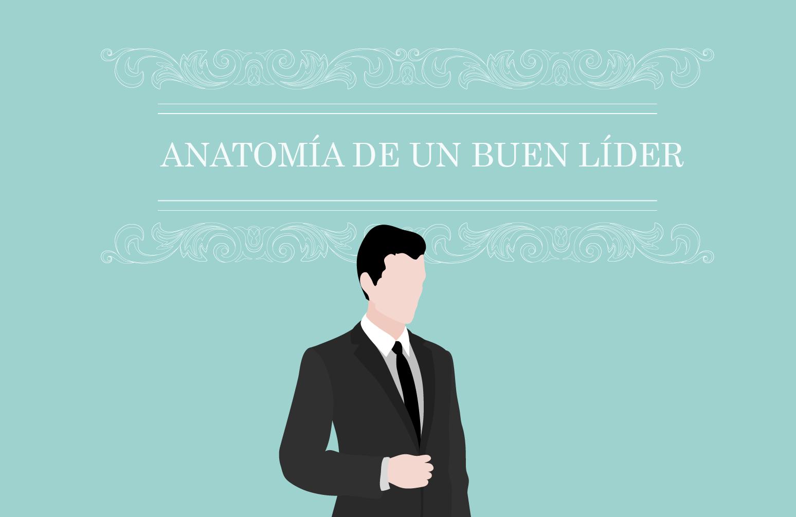 Infografía que detalla cómo es la anatomía de un buen líder ...