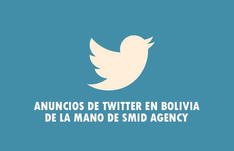 Anuncios de Twitter en Bolivia, de la mano de SMID AGENCY