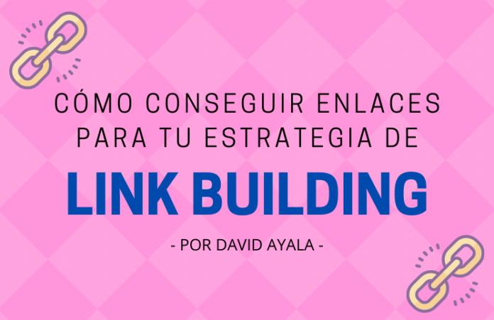 Cómo conseguir enlaces para tu estrategia de linkbuilding