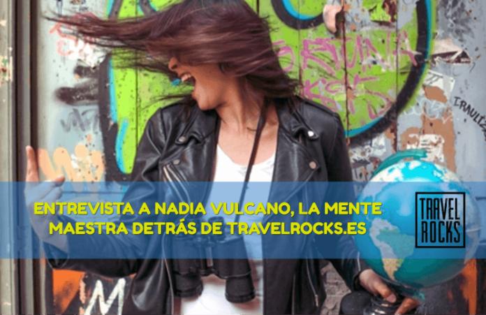Entrevista a Nadia Vulcano de Travel Rocks