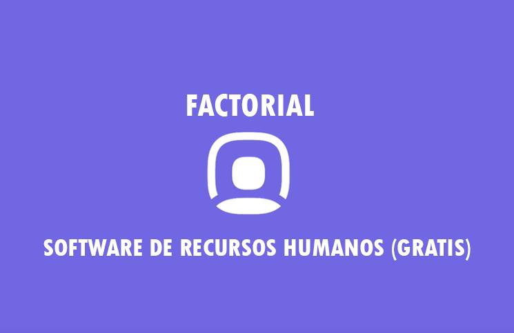 Software de recursos humanos GRATIS (FACTORIAL)