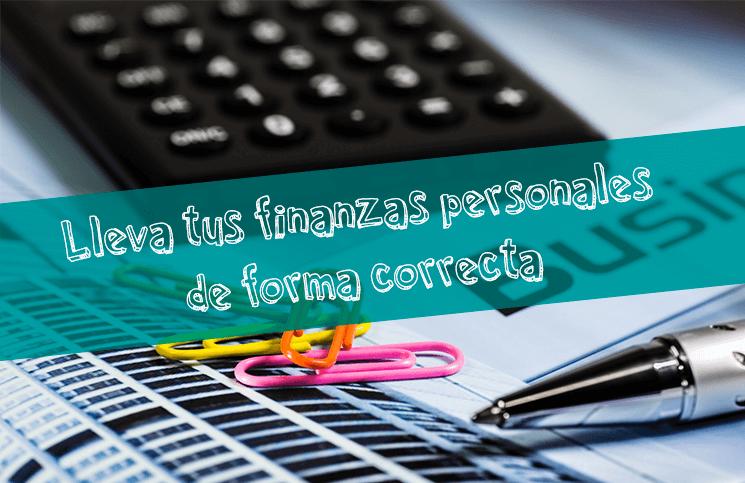 ¿Cómo puedes llevar tus finanzas personales de manera efectiva?