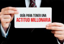 Guía para tener una actitud millonaria