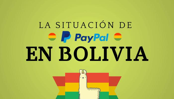 La situación de PayPal en Bolivia ¿Funciona o no funciona? (2021)