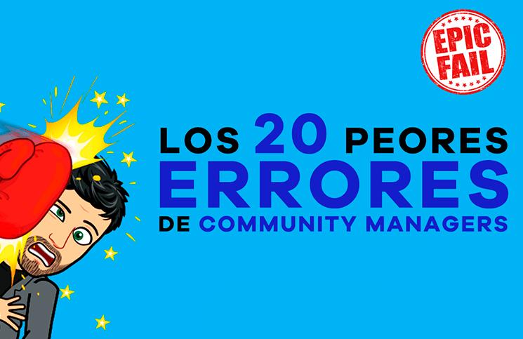 Los 20 peores errores de community managers que hay que evitar