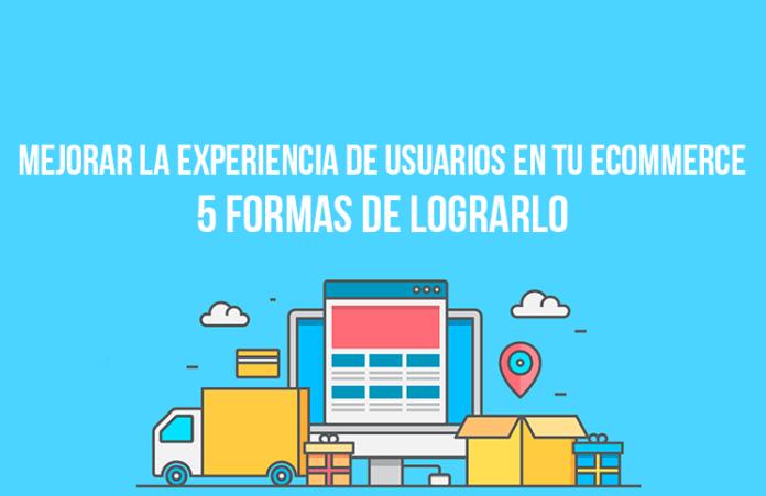 Mejorar experiencia al cliente ecommerce usuarios
