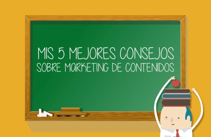 Mis 5 mejores consejos sobre marketing de contenidos