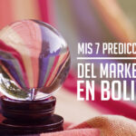 Mis-7-predicciones-de-marketing-en-Bolivia