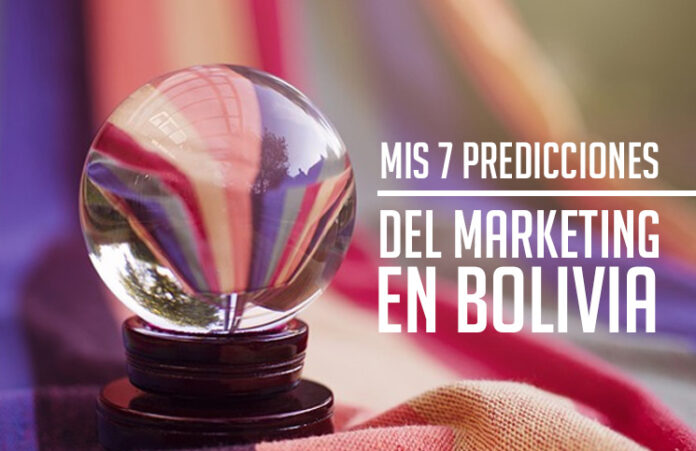 Mis-7-predicciones-de-marketing-en-Bolivia