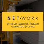 NetWork un espacio compartido en La Paz