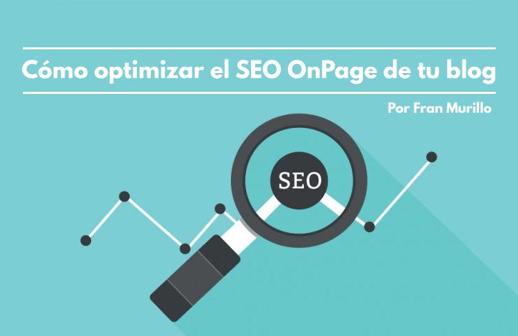 Cómo optimizar el SEO On Page de tu blog en simples pasos