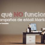 Por que no funcionan tus campañas de email marketing