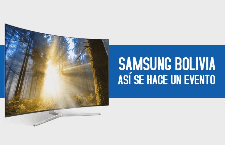 Samsung Bolivia… así se hace un buen lanzamiento (TV SUHD)