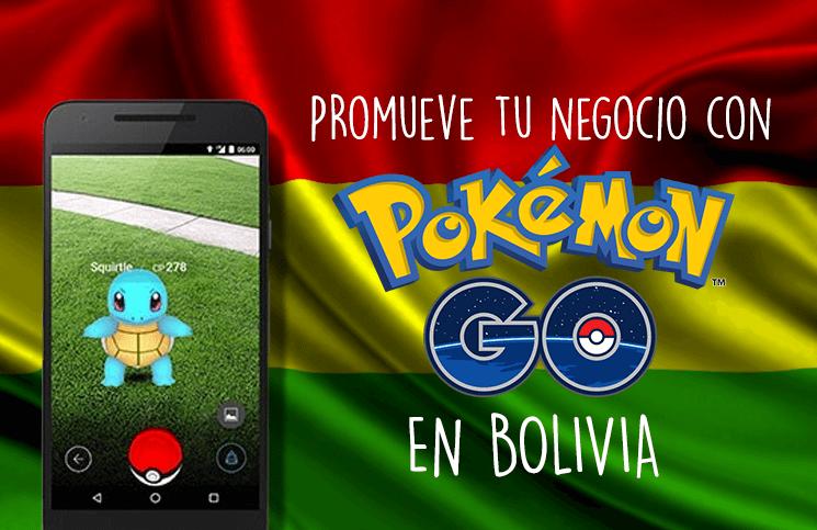 Pokemon GO en Bolivia: 7 formas de promover tu empresa o negocio