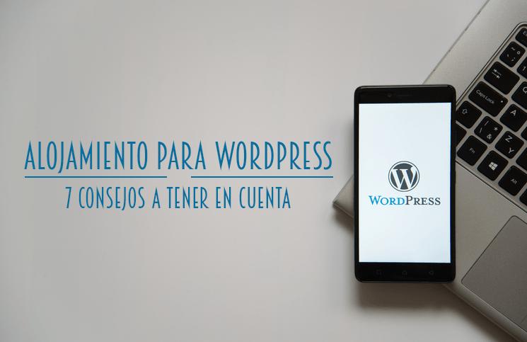 Alojamiento para WordPress ▷ 7 consejos a tener en cuenta.