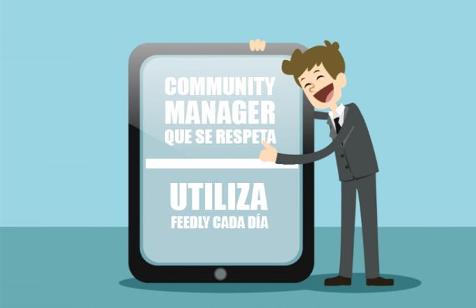 community-manager-que-se-respeta-utiliza-feedly-cada-dia
