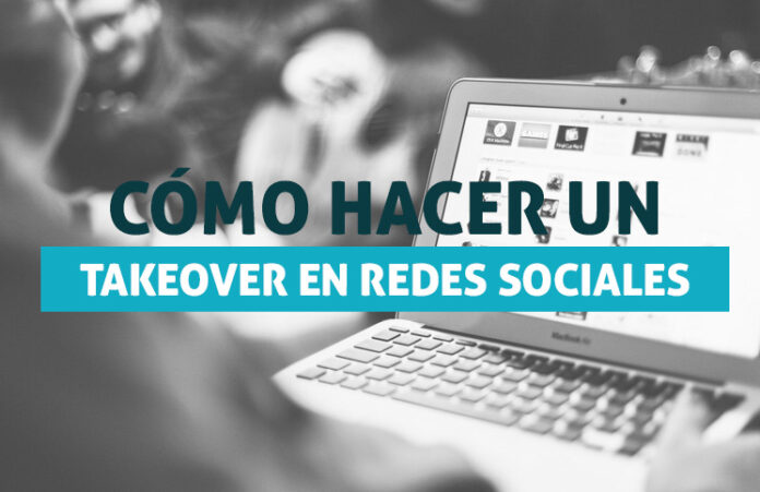 como-hacer-un-takeover-en-redes-sociales