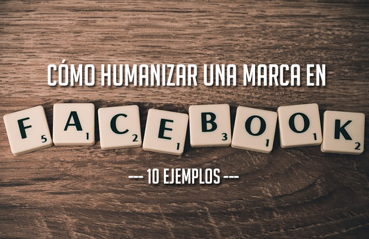 10 formas de humanizar una marca en redes sociales 1