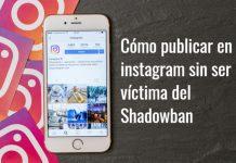 como publicar en instagram y evitar el shadowban (2)