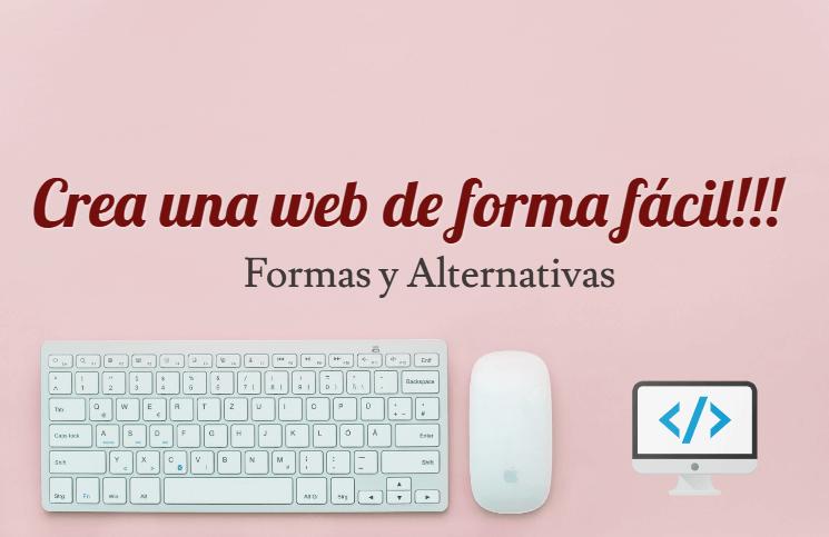 Crear una página web fácilmente: Formas y alternativas existentes