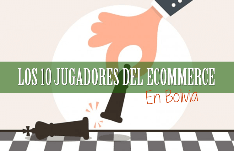 ecommerce en bolivia los 10 jugadores