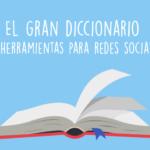 el-gran-diccionario-de-herramientas-para-redes-sociales