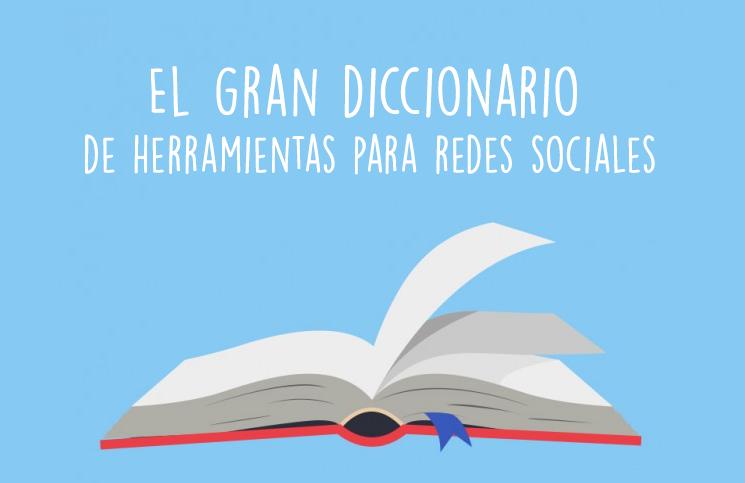 El gran diccionario de herramientas para Redes Sociales
