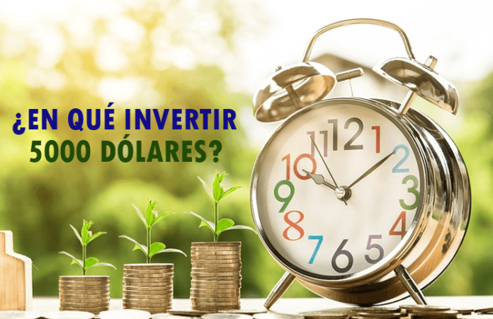 en que invertir 5000 dolares inversion