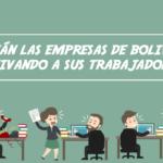 estan-las-empresas-de-boliva-motivando-a-sus-trabajadores