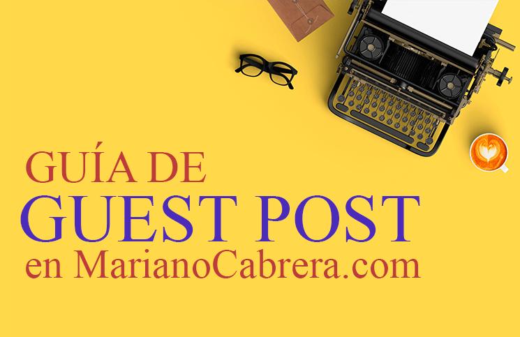 Guía de Guest Post (Artículo Invitado) en MarianoCabrera.com