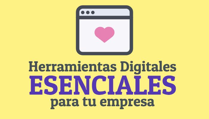 Herramientas Digitales Esenciales en las Empresas de la actualidad