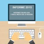 informe-2015-sobre-internet-en-Boliva-y-en-el-resto-de-la-region