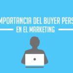 la-importancia-del-buyer-persona-en-el-marketing