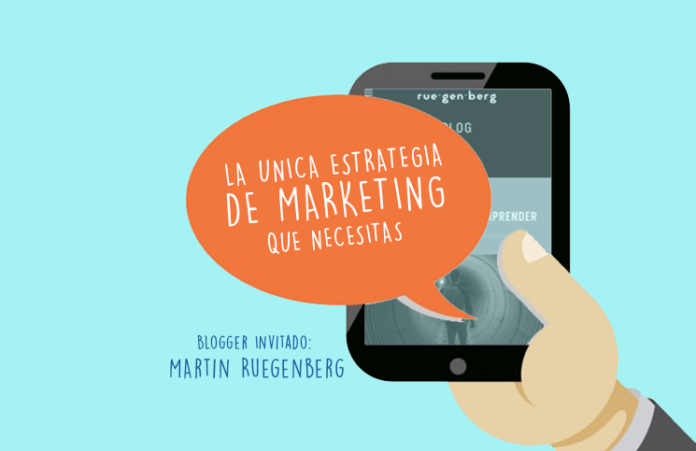 la-unica-estrategia-de-marketing-que-necesitas