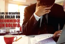 los 10 desafios de crear un ecommerce en bolivia
