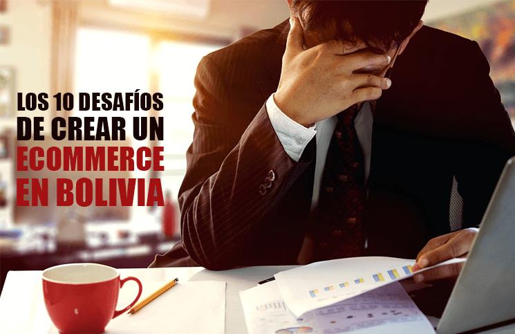 Los 10 desafíos de crear un eCommerce en Bolivia